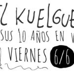 EL KUELGUE festeja 10 años en Vorterix