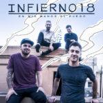"""Infierno 18  presenta su nuevo álbum,""""En mis manos el fuego"""""""